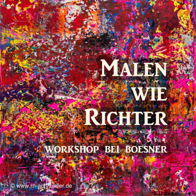 Workshop, Malen wie Richter, Boesner, Münster