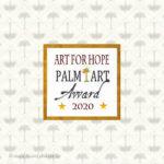 Art for Hope - Palm Art Award 2020