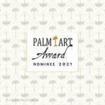 Nominierung Palm Art Award 2021